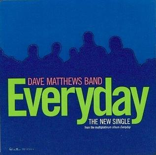 Everyday (Dave Matthews Band song) closing track and third radio single from Dave Matthews Bands album Everyday
