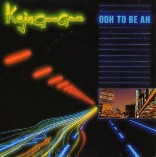 Ooh to Be Ah 1983 single by Kajagoogoo