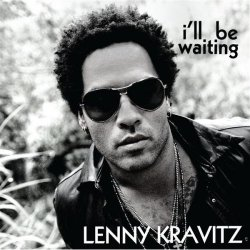 Ill Be Waiting (Lenny Kravitz song) 2007 single by Lenny Kravitz