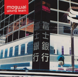 <i>Mogwai Young Team</i> 1997 studio album by Mogwai
