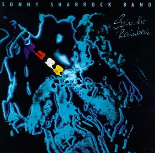 <i>Seize the Rainbow</i> 1987 studio album by Sonny Sharrock Band