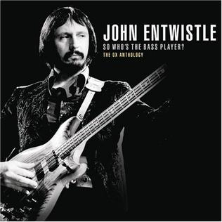 <i>So Whos the Bass Player? The Ox Anthology</i> compilation album by John Entwistle