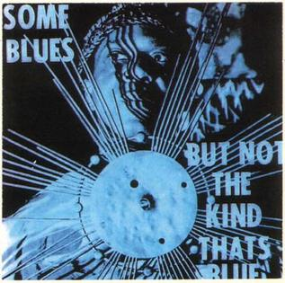 <i>Some Blues But Not the Kind Thats Blue</i> 1977 studio album by Sun Ra and His Arkestra
