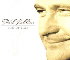 Son of Man (song) 2000 single by Phil Collins