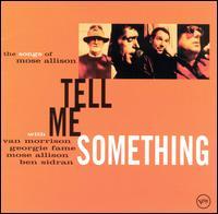 <i>Tell Me Something: The Songs of Mose Allison</i> album by Van Morrison