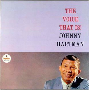 <i>The Voice That Is!</i> 1964 studio album by Johnny Hartman