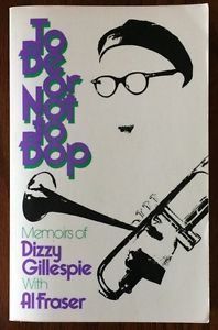 <i>To Be or Not to Bop</i> 1979 book written by jazz musician Dizzy Gillespie
