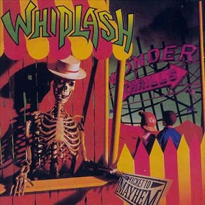 <i>Ticket to Mayhem</i> 1987 studio album by Whiplash