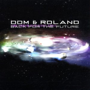 <i>Back for the Future</i> 2002 studio album by Dom and Roland