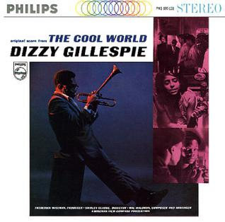 <i>The Cool World</i> (soundtrack) 1964 soundtrack album by Dizzy Gillespie