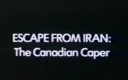 <i>Escape from Iran: The Canadian Caper</i>