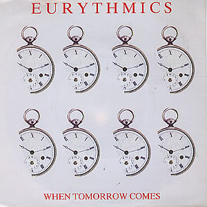 When Tomorrow Comes original song written and composed by Annie Lennox, Dave Stewart, Pat Seymour
