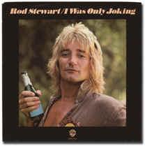 I Was Only Joking 1978 single by Rod Stewart