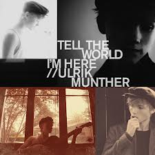 Tell the World Im Here Ulrik Munther song