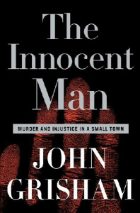 The Innocent Man: Murder and Injustice in a Small Town - Wikipedia