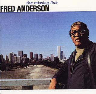 <i>The Missing Link</i> (Fred Anderson album) 1984 studio album by Fred Anderson