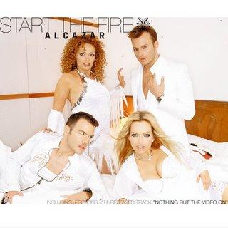 Start the Fire (Alcazar song) 2005 single by Alcazar