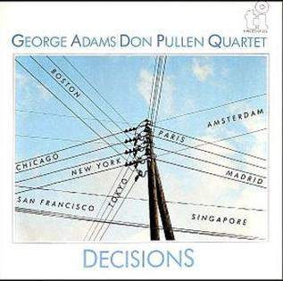 <i>Decisions</i> (George Adams and Don Pullen album) 1984 studio album by George Adams-Don Pullen Quartet