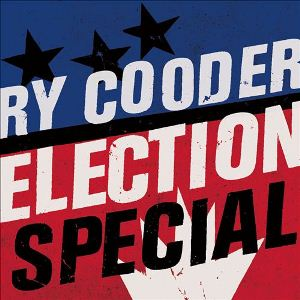 <i>Election Special</i> 2012 studio album by Ry Cooder