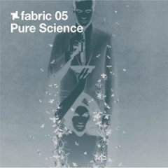 <i>Fabric 05</i> 2002 compilation album by Pure Science