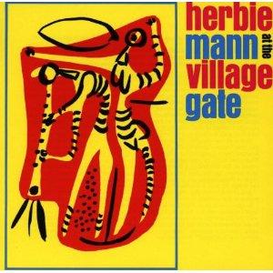 <i>Herbie Mann at the Village Gate</i> 1961 live album by Herbie Mann