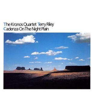 <i>Terry Riley: Cadenza on the Night Plain</i> 1985 studio album by Kronos Quartet