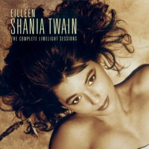 <i>The Complete Limelight Sessions</i> 2001 demo album by Shania Twain