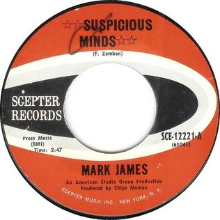 Suspicious Minds 1968 single by Mark James