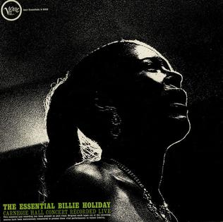 <i>The Essential Billie Holiday: Carnegie Hall Concert Recorded Live</i> 1961 live album by Billie Holiday
