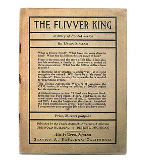 the flivver king The flivver king by upton sinclair this novel describes the working class day-to-day struggle for economic justice the book was written in 1937 to aid the formation of the 'united auto workers' (uaw).