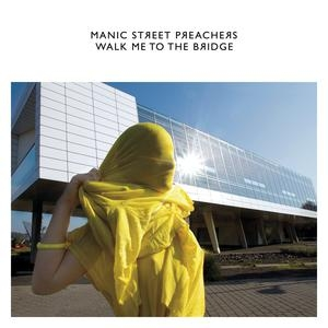 Walk Me to the Bridge 2014 song performed by Manic Street Preachers