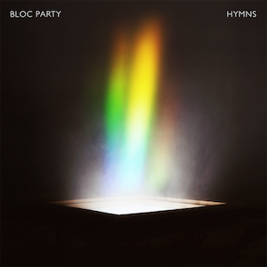 <i>Hymns</i> (Bloc Party album) 2016 studio album by Bloc Party
