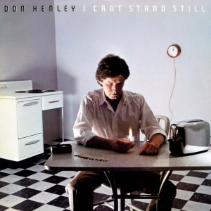 <i>I Cant Stand Still</i> album by Don Henley