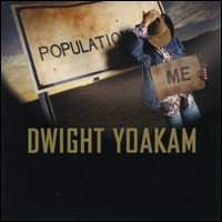 <i>Population Me</i> 2003 studio album by Dwight Yoakam