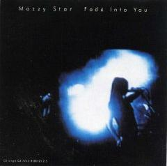 Fade into You 1994 single by Mazzy Star