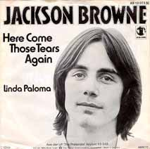 Here Come Those Tears Again Jackson Browne Picture Sleeve.jpg