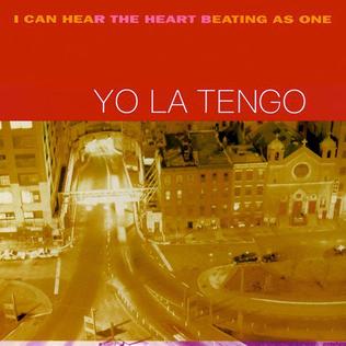 <i>I Can Hear the Heart Beating as One</i> 1997 studio album by Yo La Tengo
