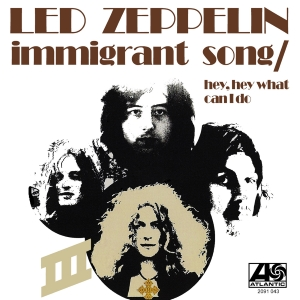 Immigrant Song 1970 single by Led Zeppelin