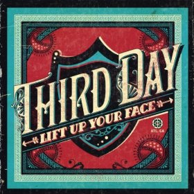 Lift Up Your Face single by Third Day and The Blind Boys of Alabama