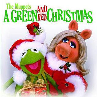 <i>The Muppets: A Green and Red Christmas</i> 2006 studio album by The Muppets