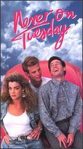 <i>Never on Tuesday</i> 1988 film by Adam Rifkin