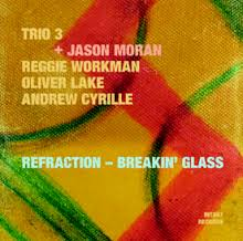 <i>Refraction – Breakin Glass</i> 2013 studio album by Trio 3 + Jason Moran