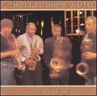 <i>Requiem for Julius</i> 2000 studio album by World Saxophone Quartet