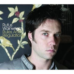 Rules and Regulations (song) 2007 single by Rufus Wainwright