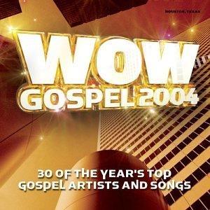 <i>WOW Gospel 2004</i> 2004 compilation album by Various Artists