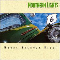 <i>Wrong Highway Blues</i> album by Northern Lights