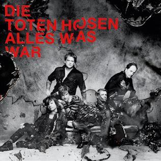 DIE TOTEN HOSEN - ALLES WAS WAR LYRICS