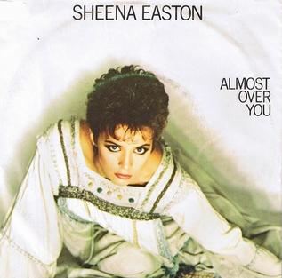 Almost Over You 1983 single by Sheena Easton