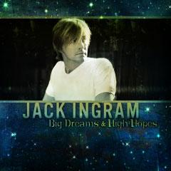 <i>Big Dreams & High Hopes</i> 2009 studio album by Jack Ingram