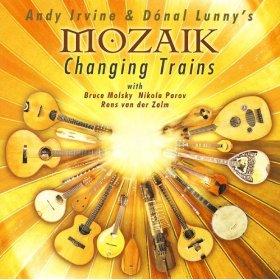 <i>Changing Trains</i> 2008 studio album by Andy Irvine & Dónal Lunnys Mozaik